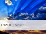 Follow the Spirit