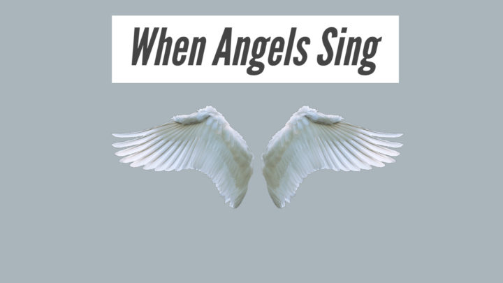 When Angels Sing