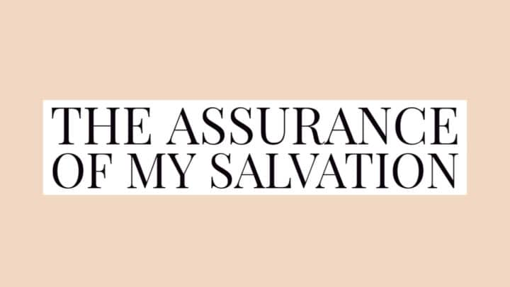 The Assurance of My Salvation