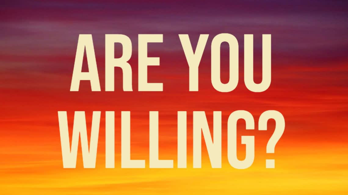 Are You Willing?