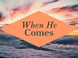 When He Comes