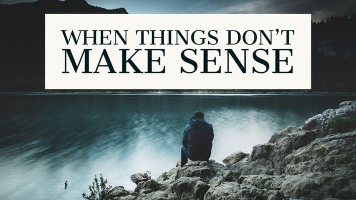 When Things Don't Make Sense